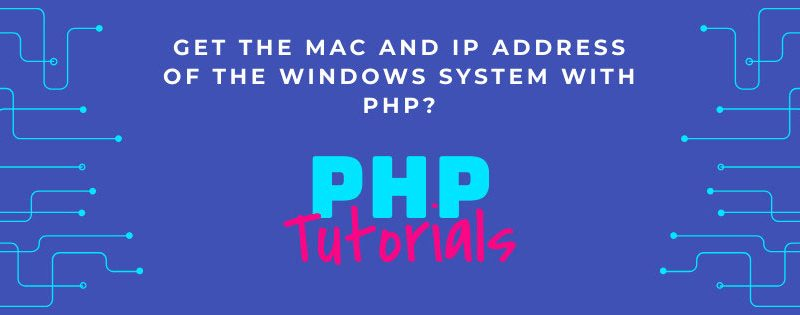 get mac and ip address with php