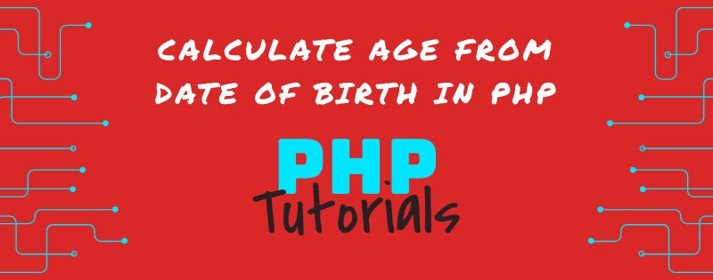 How to Calculate Age from Date of Birth in PHP