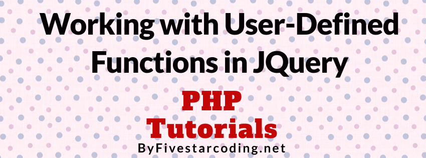 Working with User-Defined Functions in JQuery